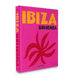Coming Soon From Assouline: Ibiza Bohemia