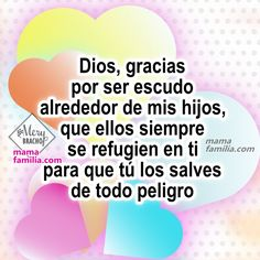 oracion-Dios-cuida-mis-hijos Happy Birthday Quotes, Love Quotes, Motivational Quotes, Prayers, Lord, Gif Photo, Education, Children, Grass