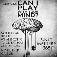 Never give up on what seems to be impossible - we will never stop fighting for a cure for brain cancer.