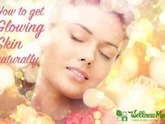 How to get glowing skin naturally at any age