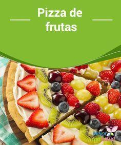 Pizza de frutas  A los niños les encanta la pizza. Pero no hay manera de que coman fruta. Por eso aquí te enseñamos algunas recetas divertidas para que puedas hacer pizza de frutas con tus niños y ellos puedan disfrutar no sólo comiéndola sino también ayudando en el proceso de elaboración.