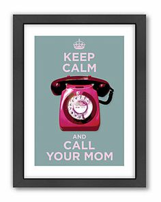 'Call Your Mom' by Visual Philosophy