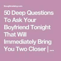 50 Deep Questions To Ask Your Boyfriend Tonight That Will Immediately Bring You Two Closer If you had one word to describe our relationship what would it be Deep Questions To Ask, Questions To Ask Your Boyfriend, Things To Ask Your Boyfriend, Couple Questions, Random Questions, Deep Questions Couples, Interesting Questions To Ask, This Or That Questions, Partner Questions