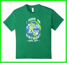 Kids I Have An Earth Day Birthday April 22nd T-Shirt 6 Kelly Green -