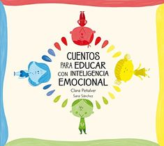 Buy Cuentos para educar con inteligencia emocional by Clara Peñalver, Sara Sánchez and Read this Book on Kobo's Free Apps. Discover Kobo's Vast Collection of Ebooks and Audiobooks Today - Over 4 Million Titles! Spanish Classroom, Teaching Spanish, Teaching English, Elementary Spanish, Learning Activities, Kids Learning, Activities For Kids, Social Emotional Learning, Social Skills