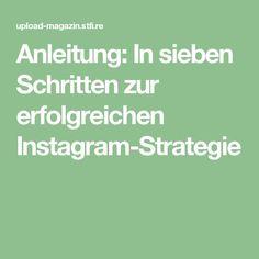 Anleitung: In sieben Schritten zur erfolgreichen Instagram-Strategie