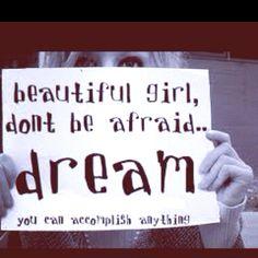 For my beautiful girls...dream BIG!