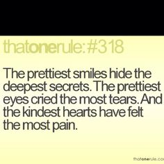 """The prettiest smiles hide the deepest secrets....."""