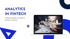 Understanding the Strength of Analytics in Fintech Customer Behaviour, Financial Information, Data Analytics, Financial Goals, Business Goals, Financial Institutions, Data Science, Big Data, Machine Learning