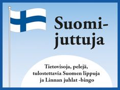 Suomi-juttuja – vinkkejä ja välineitä itsenäisyyspäivän viettoon Finnish Independence Day, Primary English, 4th Grade Social Studies, Theme Days, Bingo, Holiday Themes, Teaching Kindergarten, Early Childhood Education, Pre School