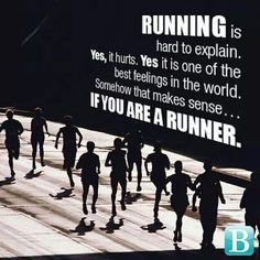 This is true.and exactly what I feel about running.