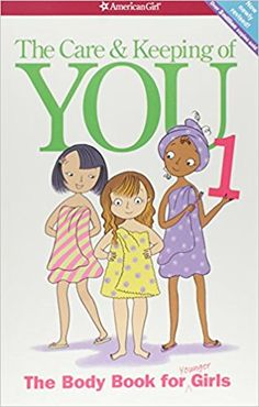 The Care and Keeping of You (Revised): The Body Book for Younger Girls: Amazon.co.uk: Valorie Schaefer: 8601404233258: Books