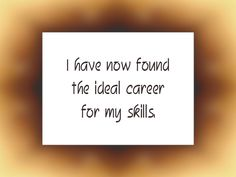 "Daily Affirmation for March 14, 2016 #affirmation #inspiration - ""I have now found the ideal career for my skills."""