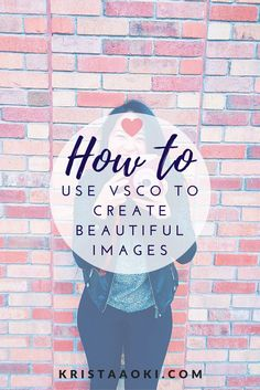 How to Use VSCO to Create Beautiful Images for Your Brand @ http://KristaAoki.com, a lifestyle & travel blog | instagram, vsco, photo, filters, brand, branding
