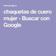 chaquetas de cuero mujer - Buscar con Google