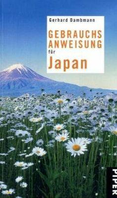 Gebrauchsanweisung für Japan: Amazon.de: Gerhard Dambmann: Bücher