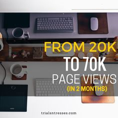 From 20K To 70K Page Views In 2 Months: How I Did It And How You Can Too!
