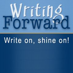 Writing Forward: Creative Writing Tips and Ideas