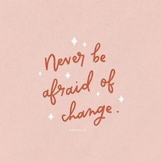 Image of: Inspirational Quotes Never Be Afraid Of Change Quote Things Change Quotes Positive Change Quotes Quotes Pinterest 877 Best Evergreen Loves Quotes Images In 2019 Beautiful Words