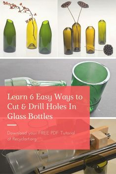 6 Easy Ways to Cut & Drill Holes In Glass Bottles - This PDF tutorial will show you different methods to cut glass bottles & drill holes.