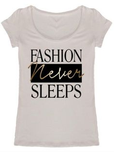 Fashion Never Sleeps Crewneck Graphic Tee 95% Rayon | 5% Spandex