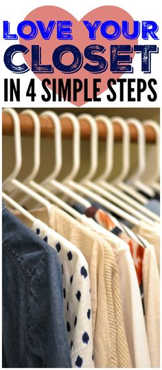 Closet organization made simple. In four easy steps, you'll have an uncluttered and functional closet that you love.