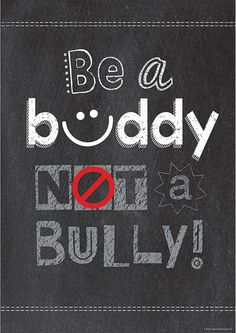 Powerful anti bullying slogans to be used by kids and parents to help stop bullies in their tracks. Help end bully words, pics & post online and at school. Classroom Quotes, Classroom Posters, Classroom Decor, School Classroom, Chalkboard Classroom, Education Posters, Teaching Posters, Classroom Labels, School Office