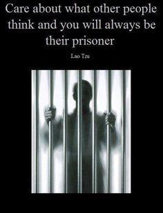 Be no one's prisoner