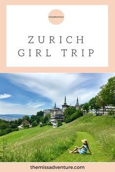 Girl trip in Zurich by The MissAdventure #iammissadventure #switzerland #zurich #girltrip
