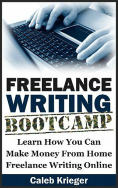 Freelance Writing Bootcamp: Learn How You Can Make Money From Home Freelance Writing Online by Caleb Krieger. $3.54. Publisher: Bootcamp Books (December 1, 2012). 45 pages