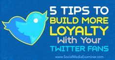 Do you want to build deeper relationships with your Twitter followers? Discover five ways to turn your Twitter followers into loyal fans.