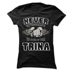 NEVER UNDERESTIMATE THE POWER OF TRINA - Awesome Name T - #money gift #gift packaging. GET  => https://www.sunfrog.com/LifeStyle/NEVER-UNDERESTIMATE-THE-POWER-OF-TRINA--Awesome-Name-Team-Shirt-.html?id=60505