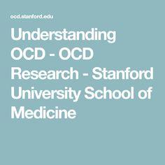 Understanding OCD - OCD Research - Stanford University School of Medicine