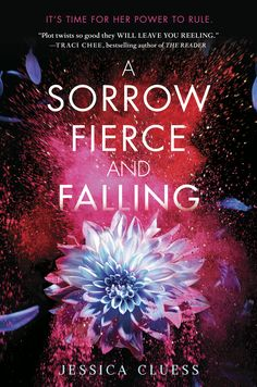 #CoverReveal A Sorrow Fierce and Falling (Kingdom on Fire, #3) by Jessica Cluess