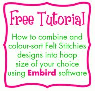 FREE TUTORIAL - How to combine and colour-sort Felt Stitchies designs using Embird software
