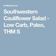 Southwestern Cauliflower Salad - Low Carb, Paleo, THM S
