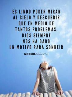 Por muchos problemas que haya, Dios siempre da un motivo para sonreír