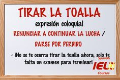 Expresiones coloquiales españolas: Tirar la toalla