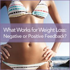 What Works for Weight Loss: Negative or Positive Feedback? - Are you the kind of person who would rather have a trainer screaming in your face or someone smiling and encouraging you?