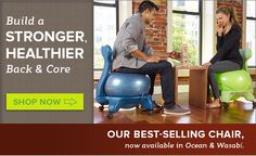 Build a Stronger, Healthier Back & Core. Our Best-Selling Chair, now available in Ocean & Wasabi. Shop Now.