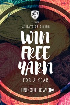 Enter the Yarn Craft Academy's 12 Days of Giving Sweepstakes for a chance to win 52 skeins of yarn and dozens of other prizes, from now until Christmas!