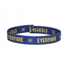 Everyone/Everywhere Wristband from shop.hrc.org now only $1.99 #everyone #everywhere #WeAreHRC #fashion