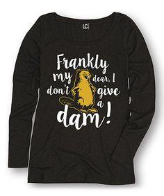 Loving this Black 'Frankly My Dear' Tee on #zulily! #zulilyfinds