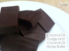 Coconut Oil Fudge and Coconut Oil Honey Butter