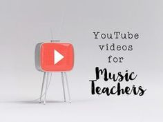 YouTube videos for music teachers: Great videos for planning and teaching!