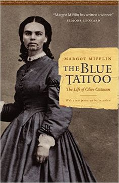 "The Blue Tattoo: The Life of Olive Oatman (Women in the West): <a href=""http://Amazon.co.uk"" rel=""nofollow"" target=""_blank"">Amazon.co.uk</a>: Margot Mifflin: 9780803235175: Books"