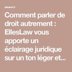 Comment parler de droit autrement : EllesLaw vous apporte un éclairage juridique sur un ton léger et décalé. Choisissez votre kit !