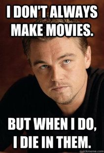 Every Leonardo Dicaprio movie haha Funny Memes Images, Meme Pictures, Funny Quotes, Qoutes, Titanic Funny, Leonardi Dicaprio, Leonardo Dicaprio Movies, Leo And Kate, Leo Love