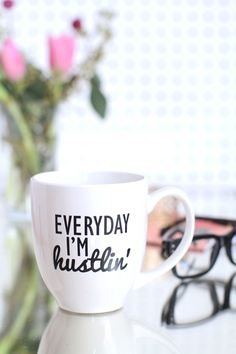 Coffee Mug - Everyday I'm Hustlin' - Perfect for the friend who just scored that job or that university enrollment letter!
