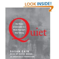 Amazon.com: Quiet: The Power of Introverts in a World That Can't Stop Talking (9780739341247): Susan Cain, Kathe Mazur: Books